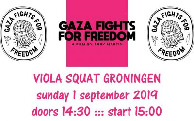 zondag 1 september vertoning film Gaza fights for freedom in Groningen